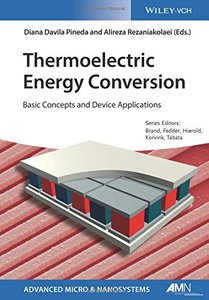 Thermoelectric Energy Conversion: Basic Concepts and Device Applications (Advanced Micro and Nanosystems)