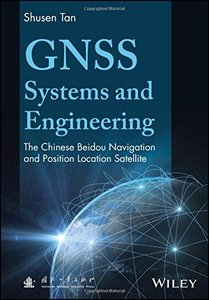 GNSS Systems and Engineering: The Chinese Beidou Navigation and Position Location Satellite-cover