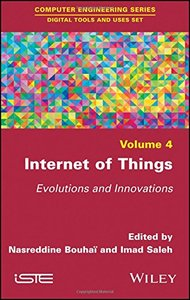 Internet of Things: Evolutions and Innovations (Computer Engineering: Digital Tools and Uses)
