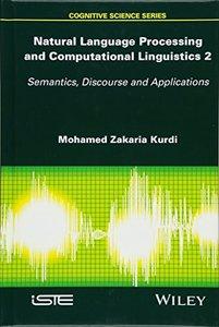 Natural Language Processing and Computational Linguistics 2: Semantics, Discourse and Applications-cover