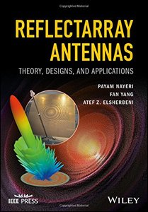 Reflectarray Antennas: Theory, Designs, and Applications (Wiley - IEEE)-cover