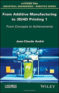 From Additive Manufacturing to 3D/4D Printing 1: From Concepts to Achievements-cover