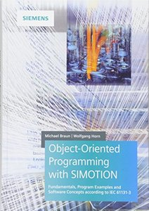 Object-Oriented Programming with SIMOTION: Fundamentals, Program Examples and Software Concepts According to IEC 61131-3-cover