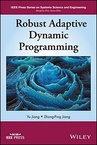 Robust Adaptive Dynamic Programming (IEEE Press Series on Systems Science and Engineering)-cover