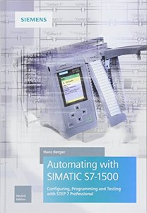 Automating with SIMATIC S7-1500: Configuring, Programming and Testing with STEP 7 Professional-cover