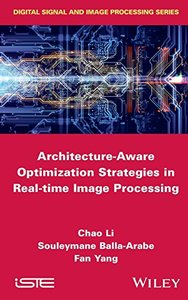 Architecture-Aware Optimization Strategies in Real-time Image Processing (Digital Signal and Image Processing)
