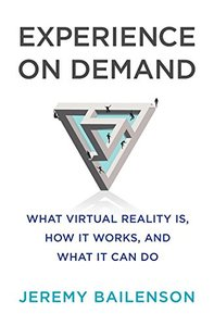Experience on Demand: What Virtual Reality Is, How It Works, and What It Can Do-cover