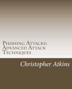 Phishing Attacks: Advanced Attack Techniques-cover