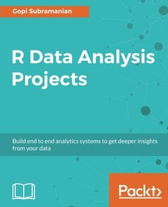R Data Analysis Projects: Build end to end analytics systems to get deeper insights from your data-cover