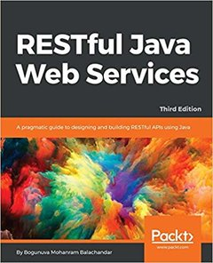 RESTful Java Web Services - Third Edition: A pragmatic guide to designing and building RESTful APIs using Java-cover