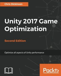 Unity 2017 Game Optimization - Optimize all aspects of Unity performance, 2/e-cover