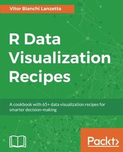 R Data Visualization Recipes: A cookbook with 65+ data visualization recipes for smarter decision-making-cover