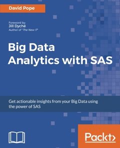 Big Data Analytics with SAS: Get actionable insights from your Big Data using the power of SAS-cover