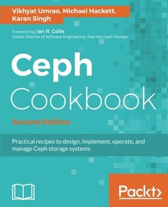 Ceph Cookbook - Second Edition: Practical recipes to design, implement, operate, and manage Ceph storage systems-cover