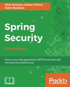 Spring Security - Third Edition: Secure your web applications, RESTful services, and microservice architectures-cover