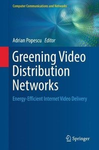 Greening Video Distribution Networks: Energy-Efficient Internet Video Delivery (Computer Communications and Networks)-cover