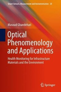 Optical Phenomenology and Applications: Health Monitoring for Infrastructure Materials and the Environment (Smart Sensors, Measurement and Instrumentation)-cover