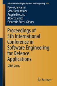 Proceedings of 5th International Conference in Software Engineering for Defence Applications: SEDA 2016 (Advances in Intelligent Systems and Computing)