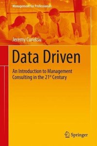 Data Driven: An Introduction to Management Consulting in the 21st Century (Management for Professionals)-cover