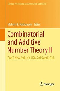Combinatorial and Additive Number Theory II: CANT, New York, NY, USA, 2015 and 2016 (Springer Proceedings in Mathematics & Statistics)
