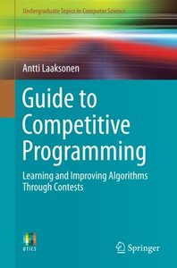 Guide to Competitive Programming: Learning and Improving Algorithms Through Contests (Paperback)-cover