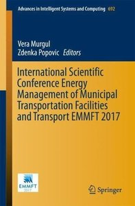 International Scientific Conference Energy Management of Municipal Transportation Facilities and Transport EMMFT 2017 (Advances in Intelligent Systems and Computing)-cover