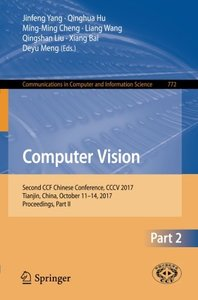 Computer Vision: Second CCF Chinese Conference, CCCV 2017, Tianjin, China, October 11–14, 2017, Proceedings, Part II (Communications in Computer and Information Science)-cover