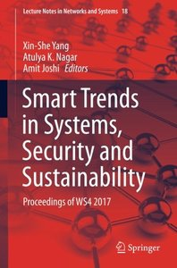 Smart Trends in Systems, Security and Sustainability: Proceedings of WS4 2017 (Lecture Notes in Networks and Systems)