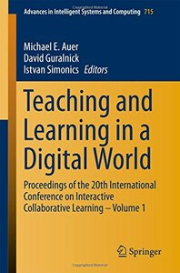 Teaching and Learning in a Digital World: Proceedings of the 20th International Conference on Interactive Collaborative Learning – Volume 1 (Advances in Intelligent Systems and Computing)-cover