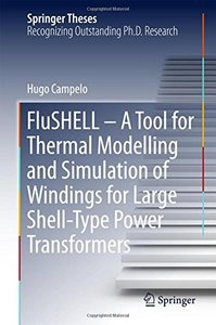 FluSHELL – A Tool for Thermal Modelling and Simulation of Windings for Large Shell-Type Power Transformers (Springer Theses)