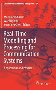 Real-Time Modelling and Processing for Communication Systems: Applications and Practices (Lecture Notes in Networks and Systems)