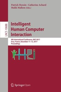 Intelligent Human Computer Interaction: 9th International Conference, IHCI 2017, Evry, France, December 11-13, 2017, Proceedings (Lecture Notes in Computer Science)-cover