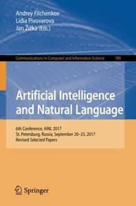 Artificial Intelligence and Natural Language: 6th Conference, AINL 2017, St. Petersburg, Russia, September 20–23, 2017, Revised Selected Papers (Communications in Computer and Information Science)-cover