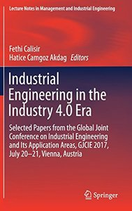 Industrial Engineering in the Industry 4.0 Era: Selected papers from the Global Joint Conference on Industrial Engineering and Its Application Areas, ... in Management and Industrial Engineering)-cover