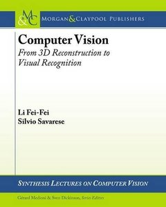 Computer Vision: From 3d Reconstruction to Visual Recognition (Synthesis Lectures on Computer Vision)-cover