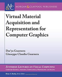 Virtual Material Acquisition and Representation for Computer Graphics (Synthesis Lectures on Visual Computing: Computer Graphics, Animation, Computational Photography and Imaging)-cover
