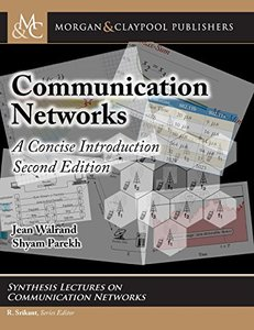 Communication Networks: A Concise Introduction (Synthesis Lectures on Communication Networks)