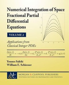 2: Numerical Integration of Space Fractional Partial Differential Equations: Applications from Classical Integer Pdes (Synthesis Lectures on Mathematics and Statistics)-cover