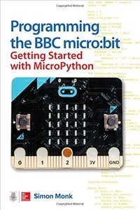 Programming the BBC micro:bit: Getting Started with MicroPython (Paperback)-cover