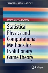 Statistical Physics and Computational Methods for Evolutionary Game Theory (SpringerBriefs in Complexity)