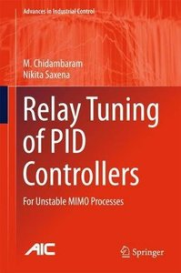 Relay Tuning of PID Controllers: For Unstable MIMO Processes (Advances in Industrial Control)-cover