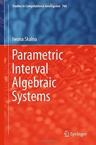 Parametric Interval Algebraic Systems (Studies in Computational Intelligence)-cover