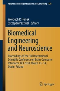 Biomedical Engineering and Neuroscience: Proceedings of the 3rd International Scientific Conference on Brain-Computer Interfaces, BCI 2018, March ... in Intelligent Systems and Computing)