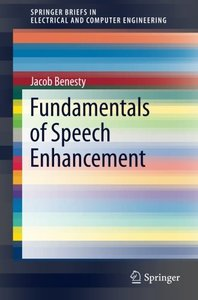 Fundamentals of Speech Enhancement (SpringerBriefs in Electrical and Computer Engineering)-cover