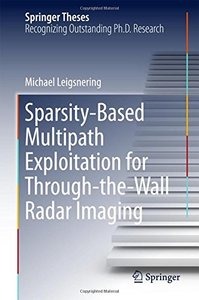 Sparsity-Based Multipath Exploitation for Through-the-Wall Radar Imaging (Springer Theses)
