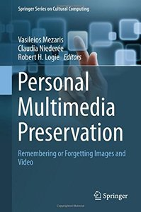 Personal Multimedia Preservation: Remembering or Forgetting Images and Video (Springer Series on Cultural Computing)-cover