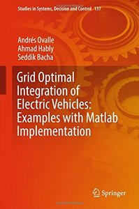 Grid Optimal Integration of Electric Vehicles: Examples with Matlab Implementation (Studies in Systems, Decision and Control)-cover