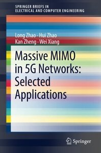 Massive MIMO in 5G Networks: Selected Applications (SpringerBriefs in Electrical and Computer Engineering)-cover