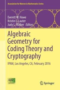Algebraic Geometry for Coding Theory and Cryptography: IPAM, Los Angeles, CA, February 2016 (Association for Women in Mathematics Series)