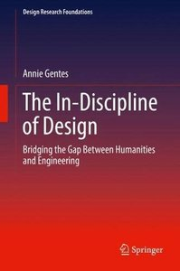 The In-Discipline of Design: Bridging the Gap Between Humanities and Engineering (Design Research Foundations)-cover